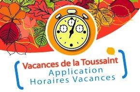 Vacances de la Toussaint - Changement d'horaires